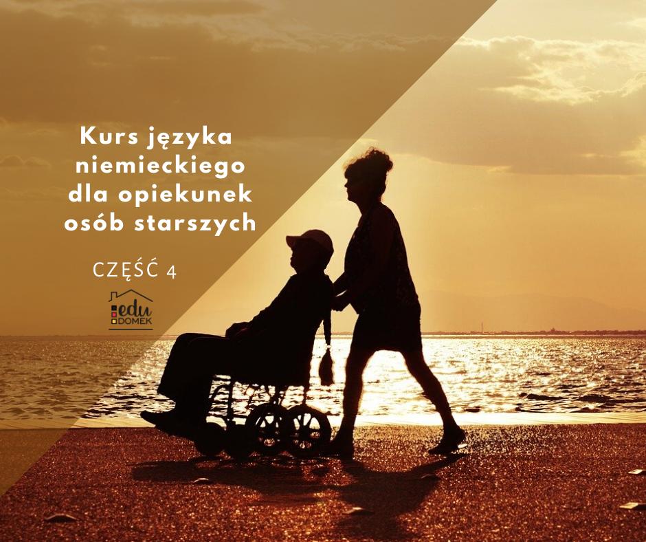 Kurs języka niemieckiego dla opiekunów osób starszych – część 4